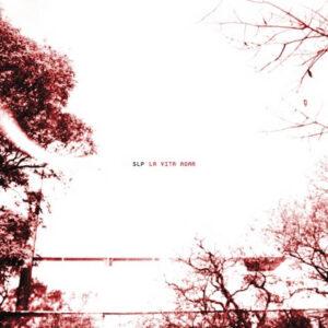 """SLP, """"La Vita Agra"""" (SR008, 2009)"""