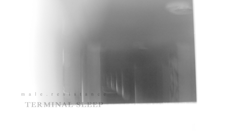 "male.resistance, ""Terminal Sleep"" (SR151, 2016)"