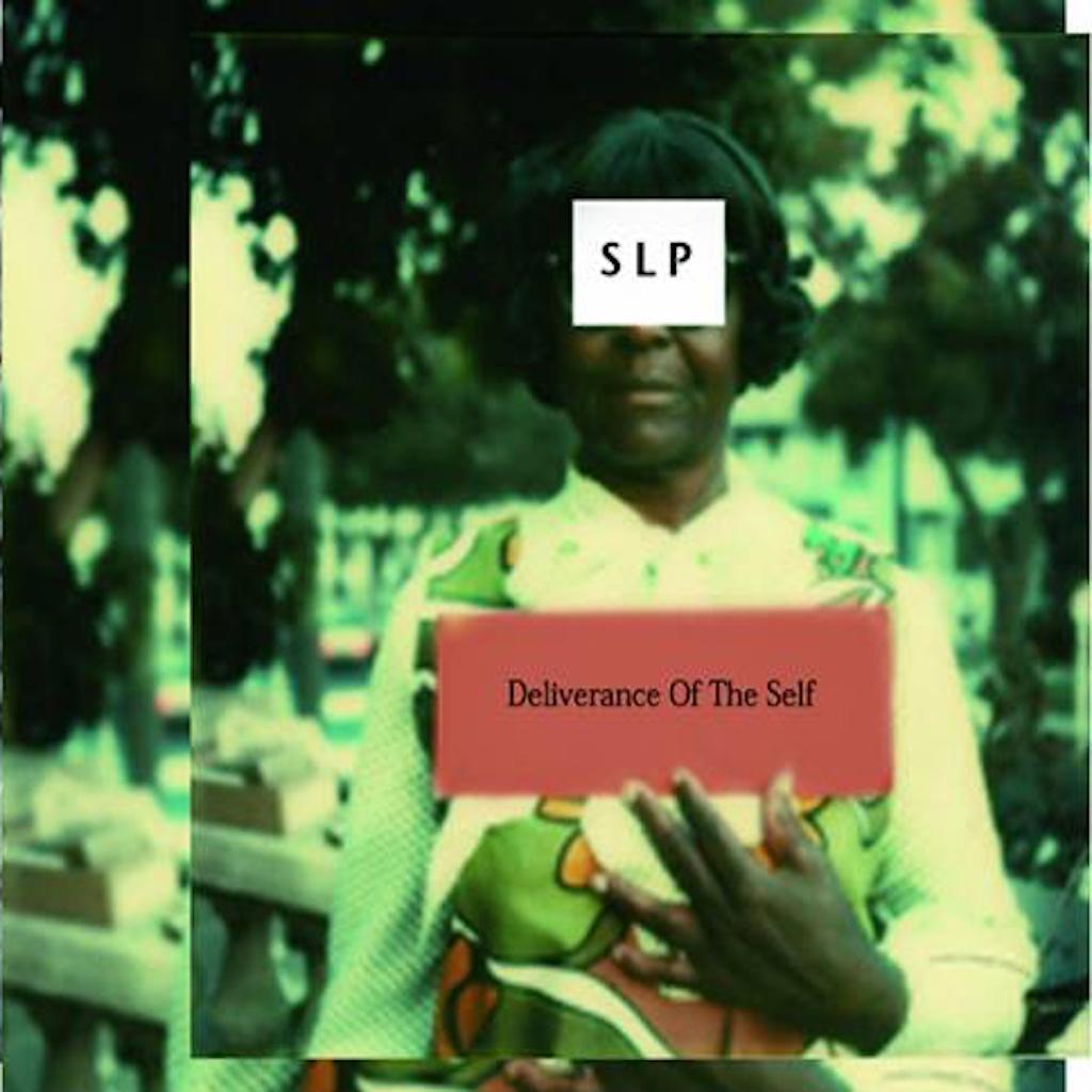 """SLP, """"Deliverance of the Self"""" (SR021, 2010)"""